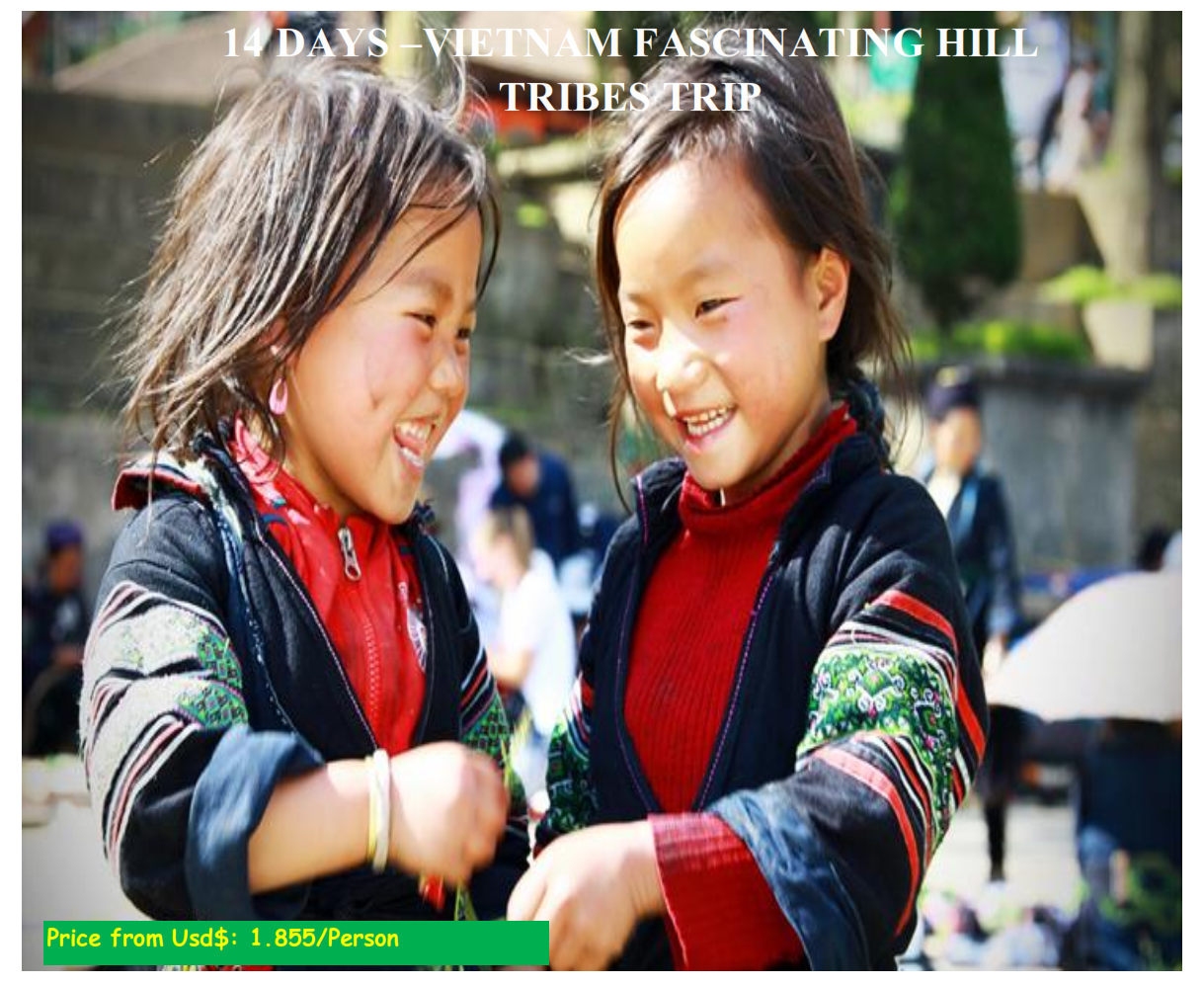 14 DAYS –VIETNAM FASCINATING HILL TRIBES TRIP